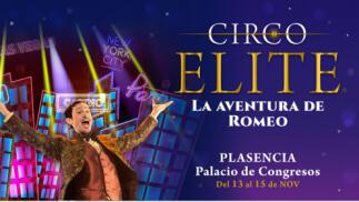 Circo ELITE-La aventura de Romeo (Plasencia)