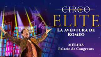 Circo ELITE 'La aventura de Romeo', en Mérida