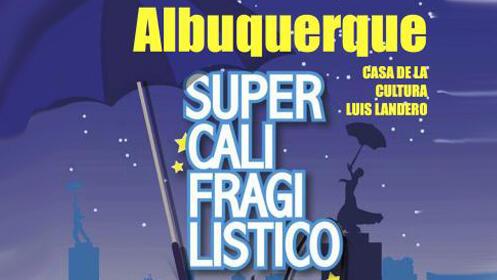 Entrada para Supercalifragilistico, el Musical en Alburquerque