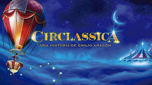 Circlassica: Un espectáculo de Emilio Aragón. SÁBADO 8 de febrero