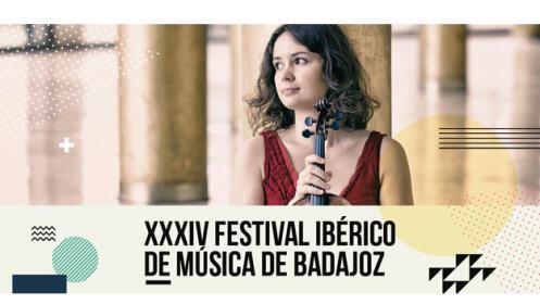 XXXIV  FESTIVAL IBÉRICO DE MÚSICA DE BADAJOZ