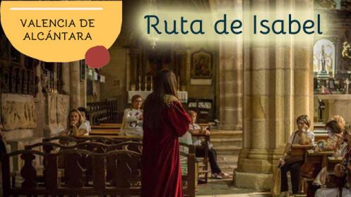 Ruta de Isabel ¡Sábado 8 de agosto! en Valencia de Alcántara